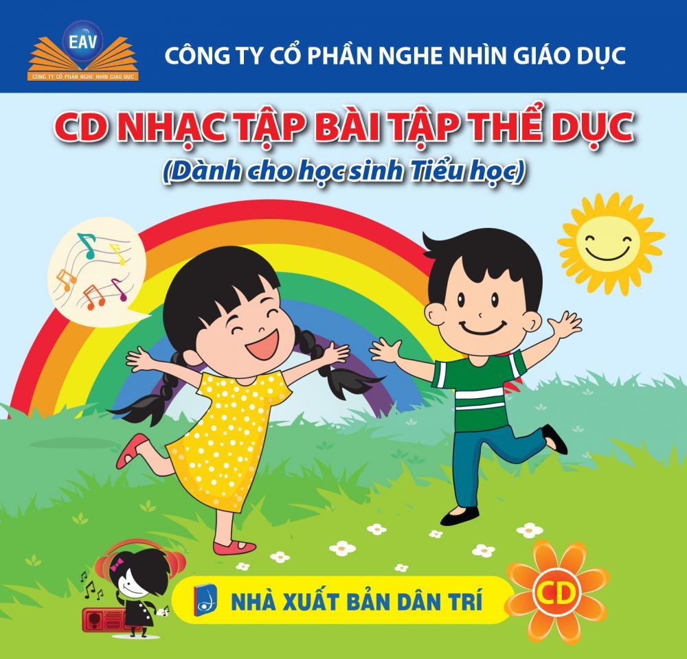 CD NHẠC BÀI TẬP THỂ DỤC (Dành cho học sinh Tiểu Học)